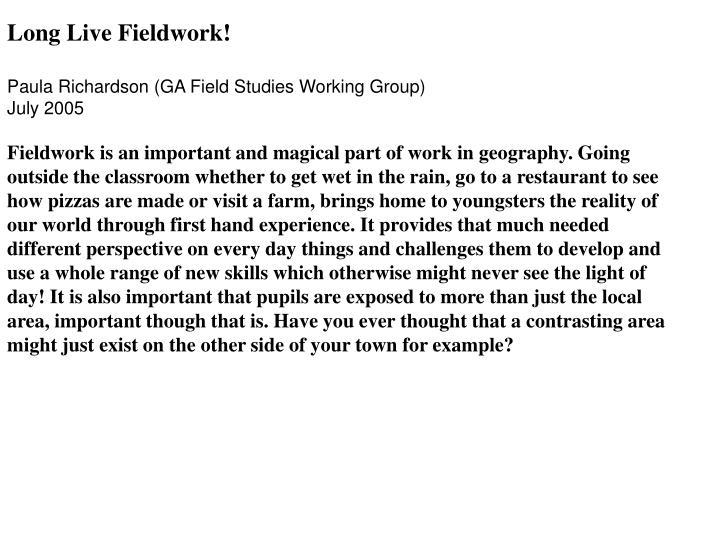 Long Live Fieldwork!