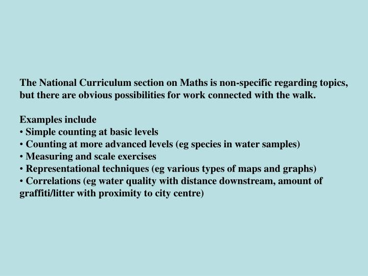 The National Curriculum section on Maths is non-specific regarding topics, but there are obvious possibilities for work connected with the walk.