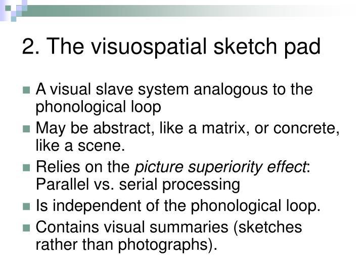 2. The visuospatial sketch pad