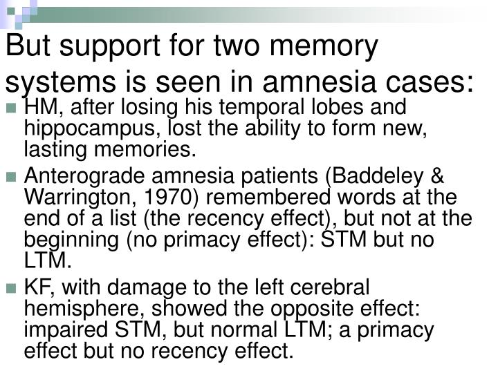 But support for two memory systems is seen in amnesia cases: