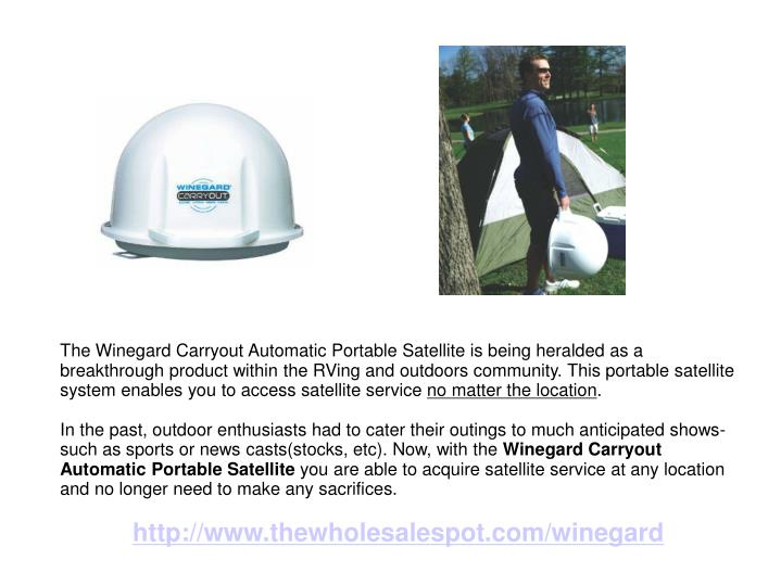 The Winegard Carryout Automatic Portable Satellite is being heralded as a breakthrough product withi...