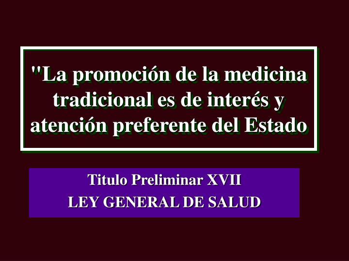 """""""La promoción de la medicina tradicional es de interés y atención preferente del Estado"""