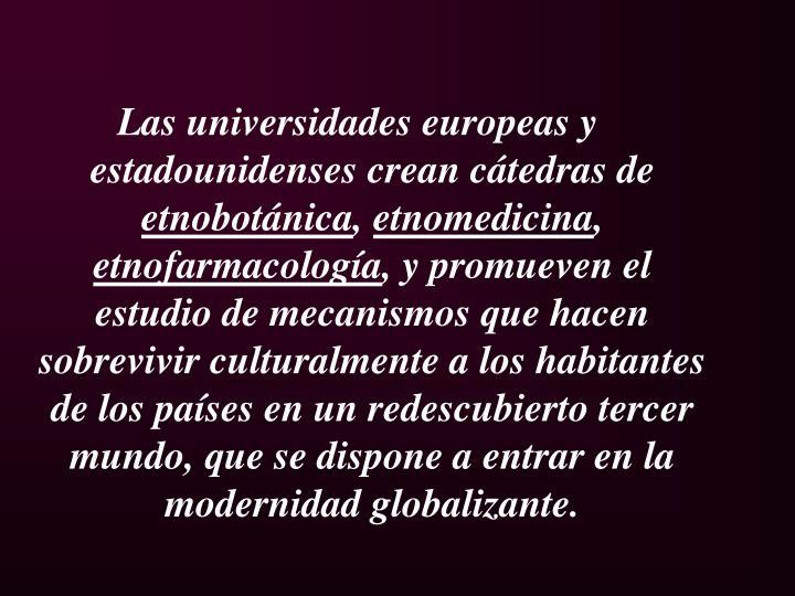 Las universidades europeas y estadounidenses crean cátedras de