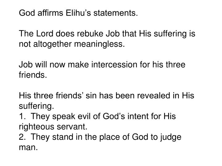 God affirms Elihu's statements.