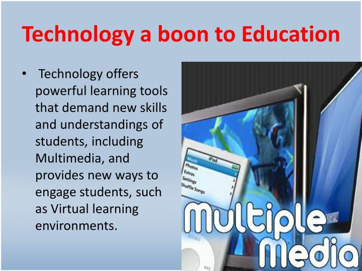 Technology a boon to Education