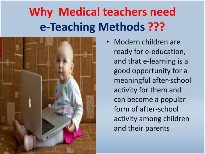 Why  Medical teachers need