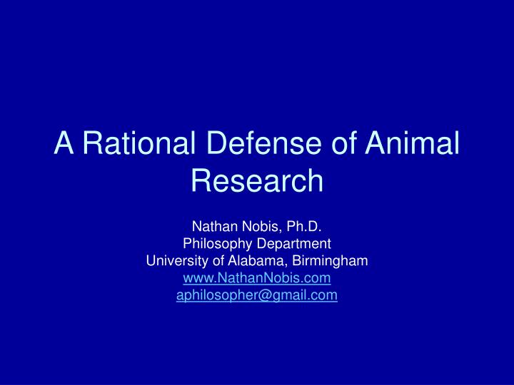 A Rational Defense of Animal Research