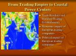 from trading empire to coastal power centers