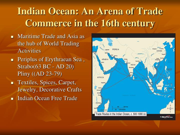 Indian ocean an arena of trade commerce in the 16th century