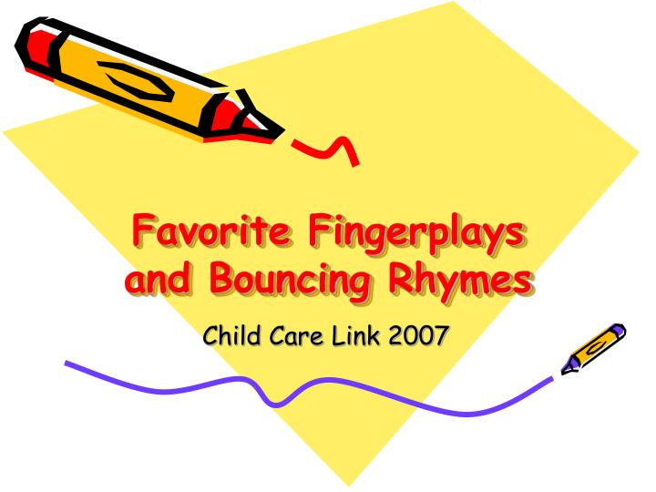 Favorite fingerplays and bouncing rhymes