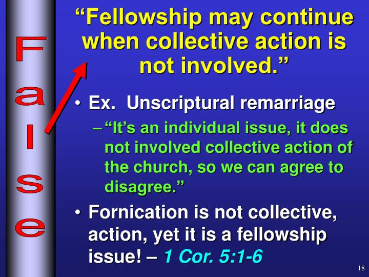 """Fellowship may continue when collective action is not involved."""