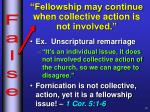 fellowship may continue when collective action is not involved
