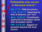 fellowship only occurs in the local church