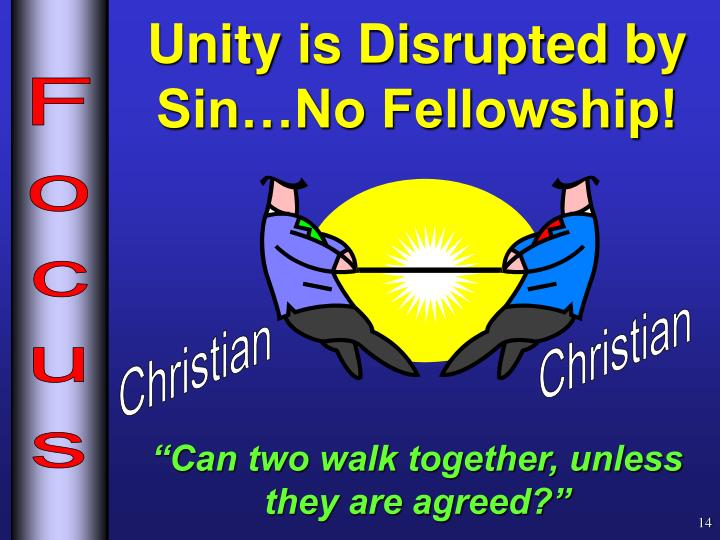 Unity is Disrupted by Sin…No Fellowship!