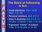 the basis of fellowship is not