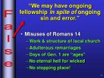 we may have ongoing fellowship in spite of ongoing sin and error