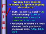 we may have ongoing fellowship in spite of ongoing sin and error1