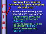 we may have ongoing fellowship in spite of ongoing sin and error2