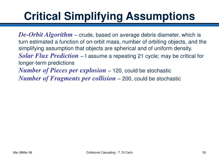 Critical Simplifying Assumptions