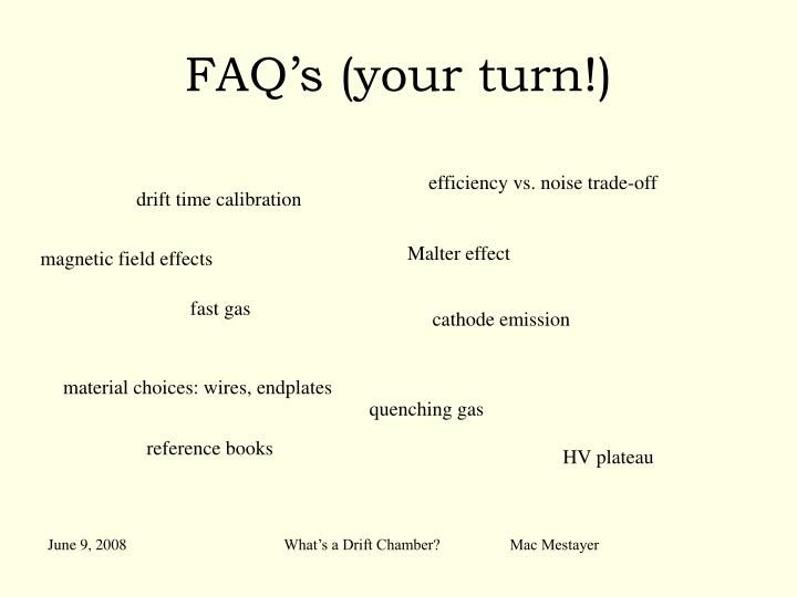 FAQ's (your turn!)