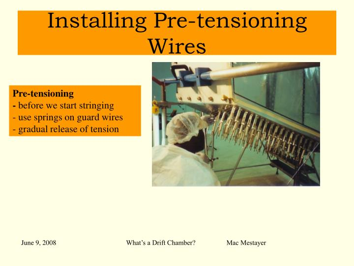 Installing Pre-tensioning Wires
