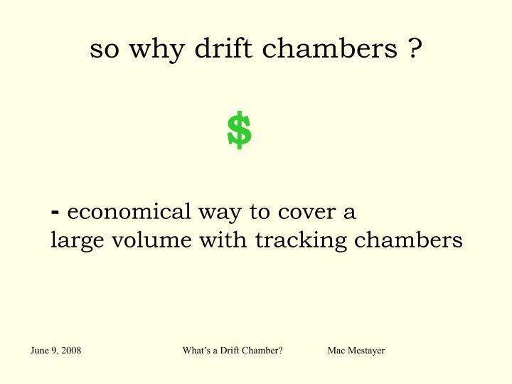so why drift chambers ?