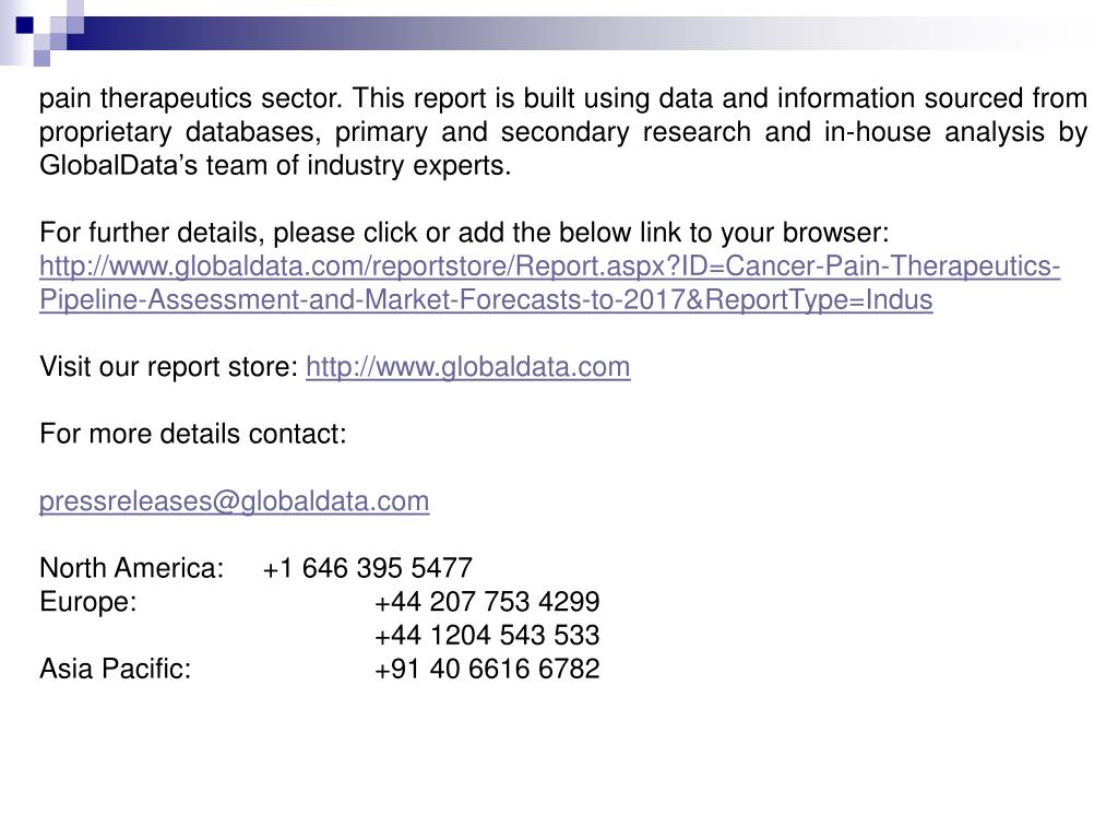 pain therapeutics sector. This report is built using data and information sourced from proprietary databases, primary and secondary research and in-house analysis by GlobalData's team of industry experts.