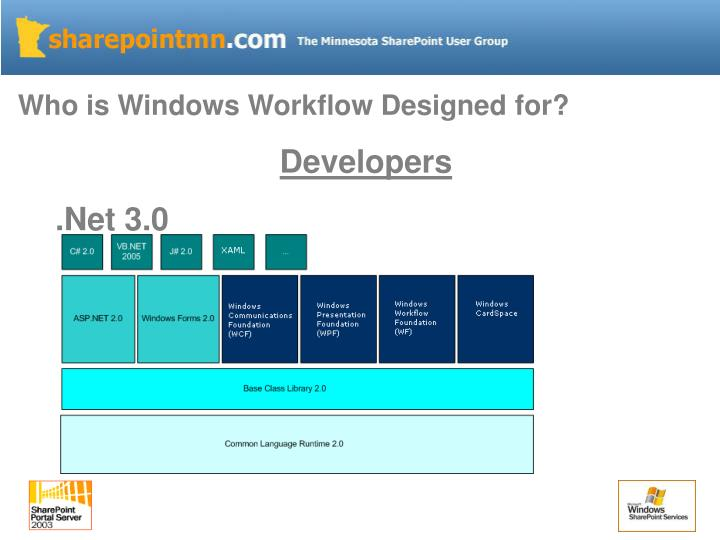 Who is Windows Workflow Designed for?