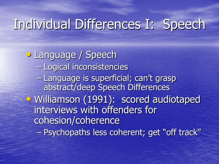 Individual Differences I:  Speech