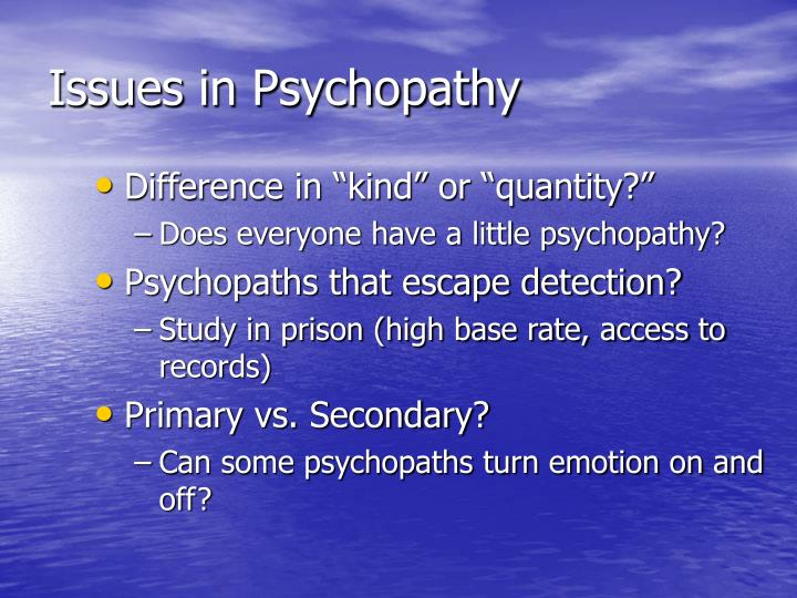 Issues in Psychopathy