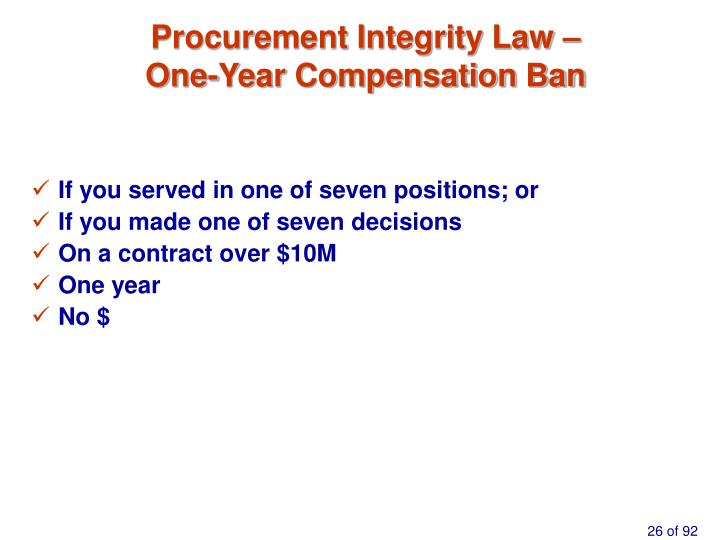 Procurement Integrity Law –                     One-Year Compensation Ban