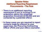 speaker notes additional reporting requirement procurements the rule