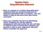 speaker notes disqualification statement