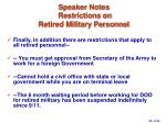 speaker notes restrictions on retired military personnel