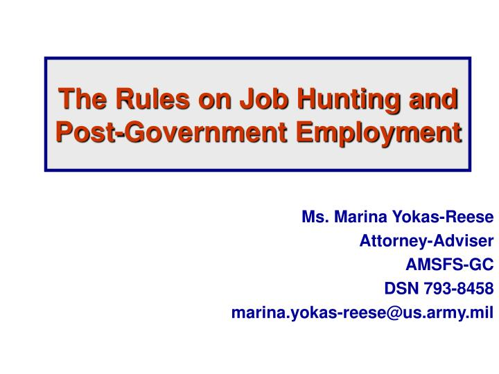 The rules on job hunting and post government employment