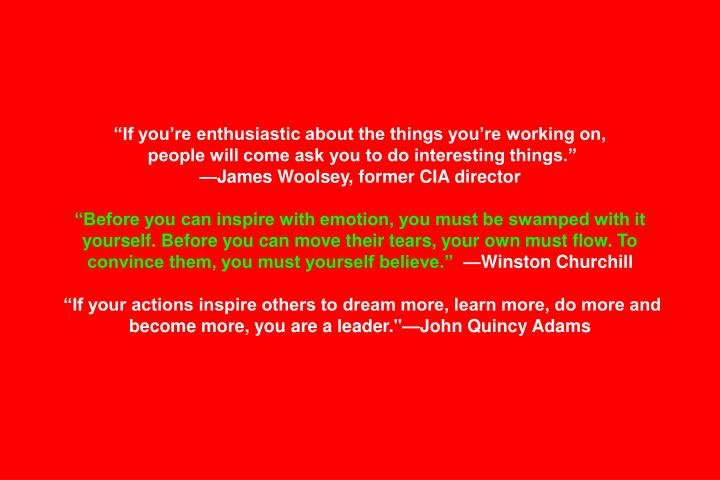 """If you're enthusiastic about the things you're working on,"