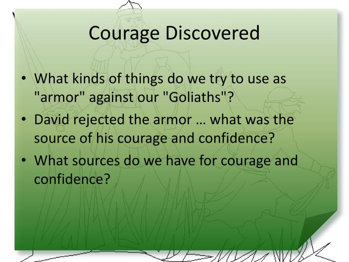 Courage Discovered