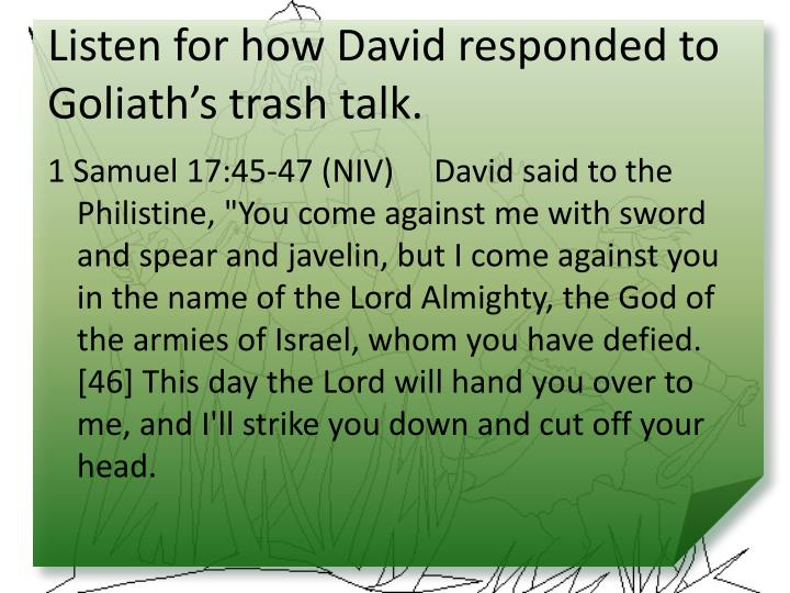 Listen for how David responded to Goliath's trash talk.