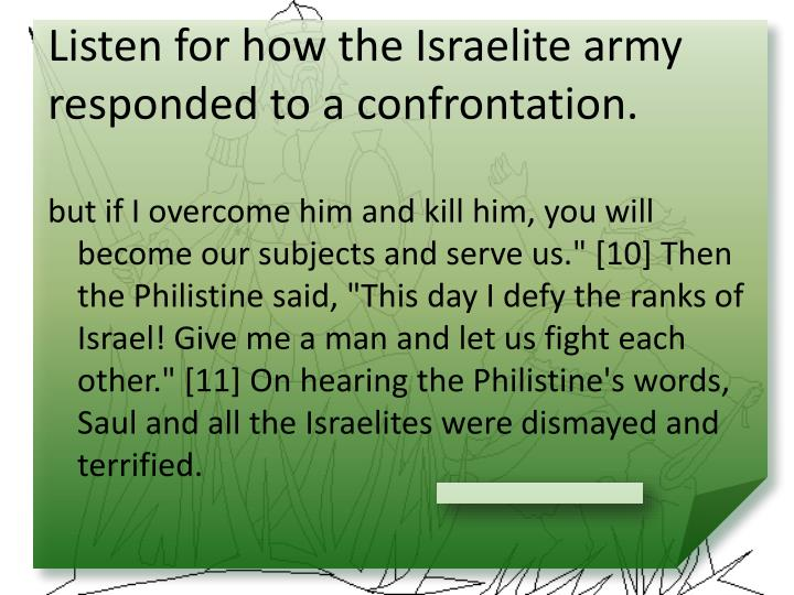 Listen for how the Israelite army responded to a confrontation.