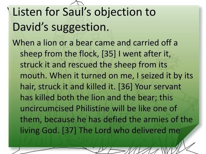 Listen for Saul's objection to David's suggestion.