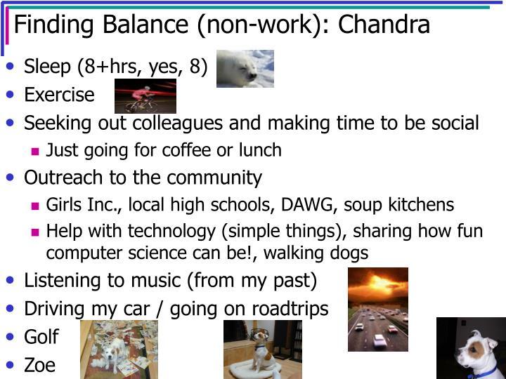 Finding Balance (non-work): Chandra