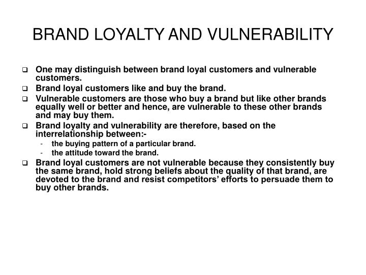 BRAND LOYALTY AND VULNERABILITY