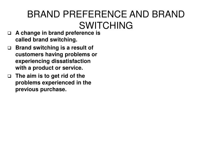 BRAND PREFERENCE AND BRAND SWITCHING