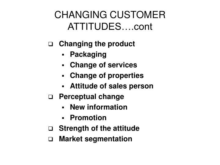 CHANGING CUSTOMER ATTITUDES….cont