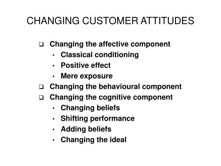 CHANGING CUSTOMER ATTITUDES