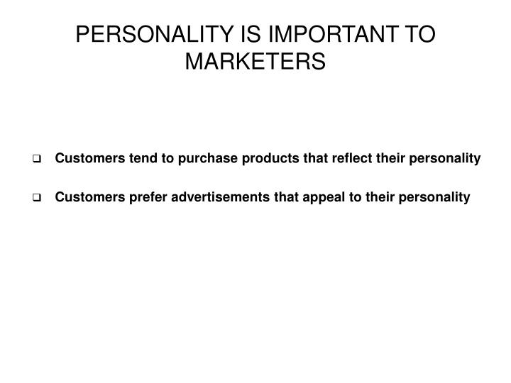 PERSONALITY IS IMPORTANT TO MARKETERS