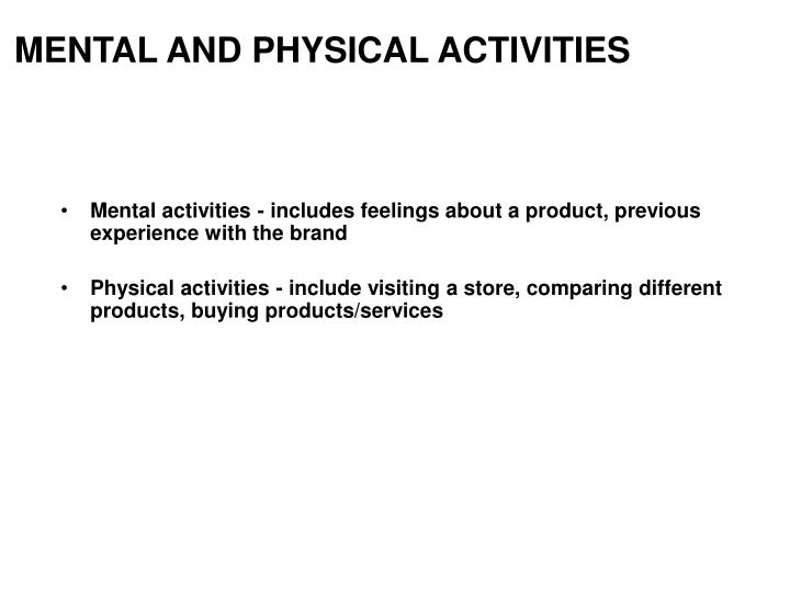 MENTAL AND PHYSICAL ACTIVITIES