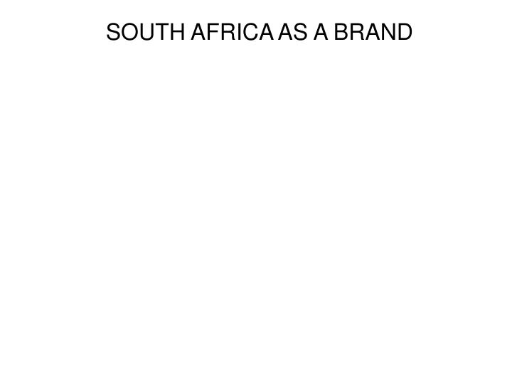 SOUTH AFRICA AS A BRAND