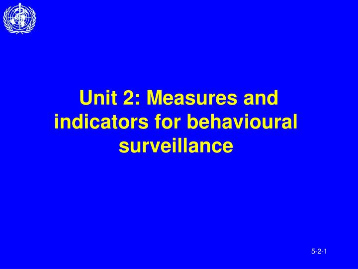 Unit 2 measures and indicators for behavioural surveillance