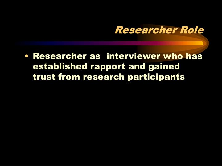 Researcher Role